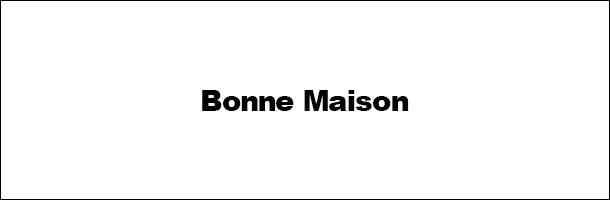 BONNE MAISON