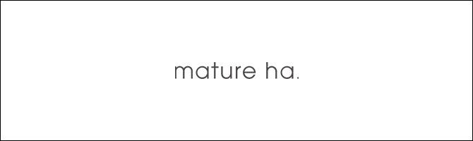 mature ha.